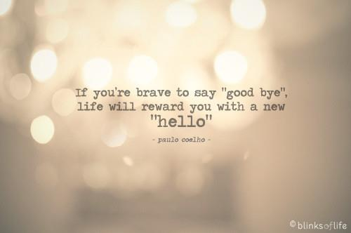 Paulo Coelho quotes : hello and good bye. Simple & Interesting