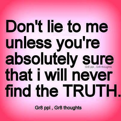 I Hate Liars And Cheaters Quotes truth and lies quotes ...
