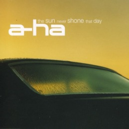 A-Ha-The_Sun_Never_Shone_That_Day_(Cd_Single)-Frontal